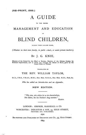 A Guide to the Proper Management and Education of Blind Children During Their Earlier Years PDF