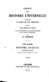 Esquisse d'une histoire universelle envisagée au point de vue chrètien: histoire ancienne, Volume1