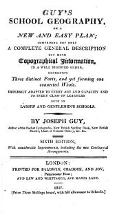 Guy's School Geography ... Sixth edition, etc. [With maps.]