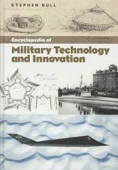 Encyclopedia of Military Technology and Innovation
