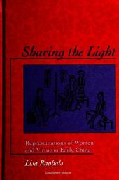 Sharing the Light: Representations of Women and Virtue in Early China