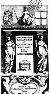 Supplementorum livianorum ad Christinam reginam decas auctore I. Freinshemio