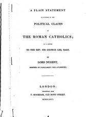 A Plain Statement in Support of the Political Claims of the Roman Catholics