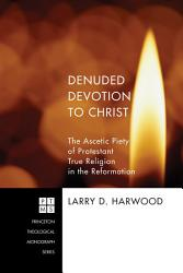 Denuded Devotion To Christ Book PDF