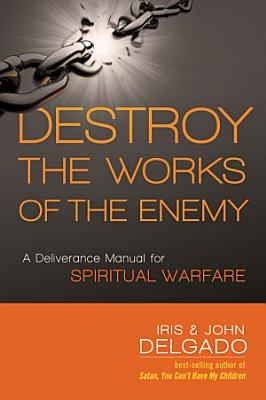 Destroy the Works of the Enemy