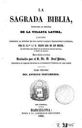 La Sagrada Biblia, 3: traducida al español de la Vulgata latina, y anotada conforme al sentido de los Santos Padres y espositores catolicos