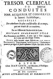 Tresor clerical ou Conduites pour acquerir et conserver la sainteté ecclesiastique, recueilli... par un Officier de l'Archevéché de Lyon (Charles Demia)...