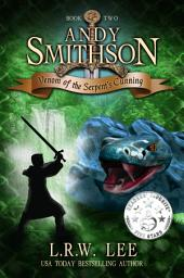 Venom of the Serpent's Cunning (Andy Smithson Book Two): Children's Epic Fantasy Book for Kids with a Villianous Serpent, Snakes, Reptiles & Serpents