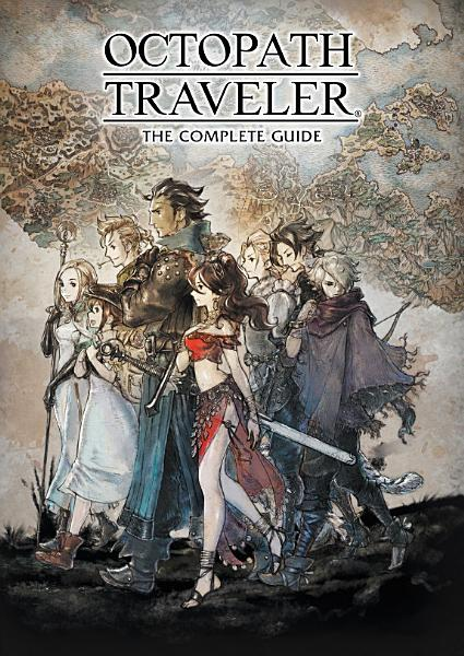 Download Octopath Traveler  The Complete Guide Book