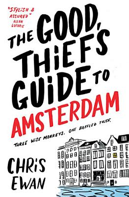 The Good Thief s Guide to Amsterdam