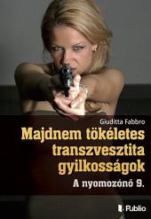 Majdnem tökéletes transzvesztita gyilkosságok: A nyomozónő 9.