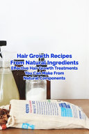 Hair Growth Recipes From Natural Ingredients