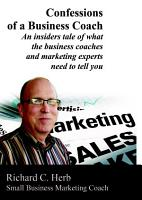 Confessions of a Business Coach   An insiders tale of what the business coaches and marketing experts need to tell you 2 PDF