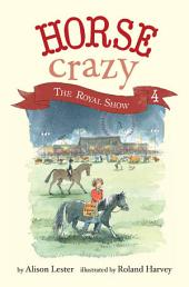 The Royal Show: Horse Crazy