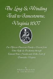 The Long & Winding Trail to Jamestowne, Virginia 1607