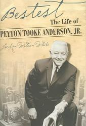 Bestest: The Life of Peyton Tooke Anderson, Jr