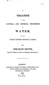 A Treatise on the Natural and Chymical Properties of Water: And on Various British Mineral Waters