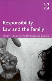 Responsibility, Law and the Family