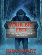 Four Big Feet: A Pair of Erotic Paranormal Short Stories