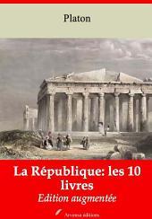 La République: les 10 livres: Nouvelle édition augmentée