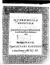 Nychthēmeron augustale Joannis Kepleri Impp. Caes. Rudolphi II. f. m. et Matthiae I. Mathematici