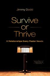 Survive or Thrive: 6 Relationships Every Pastor Needs