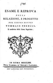 Esame e riprova della relazione, e progetto del signor dottor Tommaso Perelli, e conferma della linea superiore: Volume 1