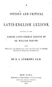A copious and critical Latin-English lexicon