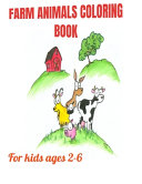 Farm Animals Coloring Book For Kids Ages 2-6