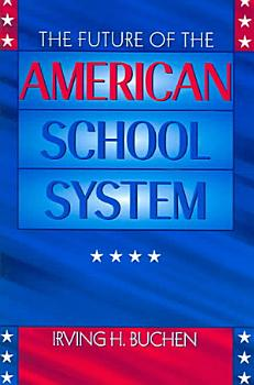 The Future of the American School System PDF