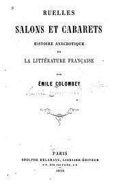Ruelles, salons et cabarets: histoire anecdotique de la littérature française, Volume1