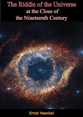 The Riddle of the Universe at the Close of the Nineteenth Century [Second Edition]