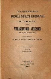 Relazioni degli stati Europei lette al Senato dagli ambasciatori Veneti nel secolo decimosettimo: Volume 2,Edizione 2