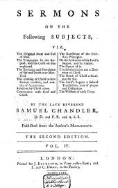 Sermons on the Following Subjects, Viz. The Religion of Christ ... Published from His Manuscript: With a Preface, Giving a Brief Account of the Life, Character and Writings of the Author, Volume 4
