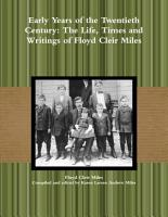 Early Years of the Twentieth Century  The Life  Times and Writings of Floyd Cleir Miles PDF