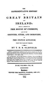 The Representative History of Great Britain and Ireland: Being a History of the House of Commons, and of the Counties, Cities, and Boroughs of the United Kingdom, from the Earliest Period : in Six Volumes. History of the Counties, cities, and boroughs ; v. 1, Volume 3