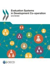 Evaluation Systems in Development Co-operation 2016 Review: 2016 Review