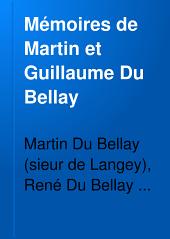 Mémoires de Martin et Guillaume Du Bellay: livres 1-2. Mémoires de messire Martin Du Bellay, 1513-1525