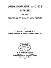 Drinking-water and Ice Supplies and Their Relations to Health and Disease