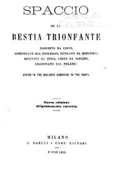 Spaccio de la Bestia trionfante proposto da Giove: eddettuato dal consiglio, revelato da Mercurio, recitato da Sofia, udito da Saulino, registrato dal Nolano