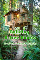 Building A Tree Houses