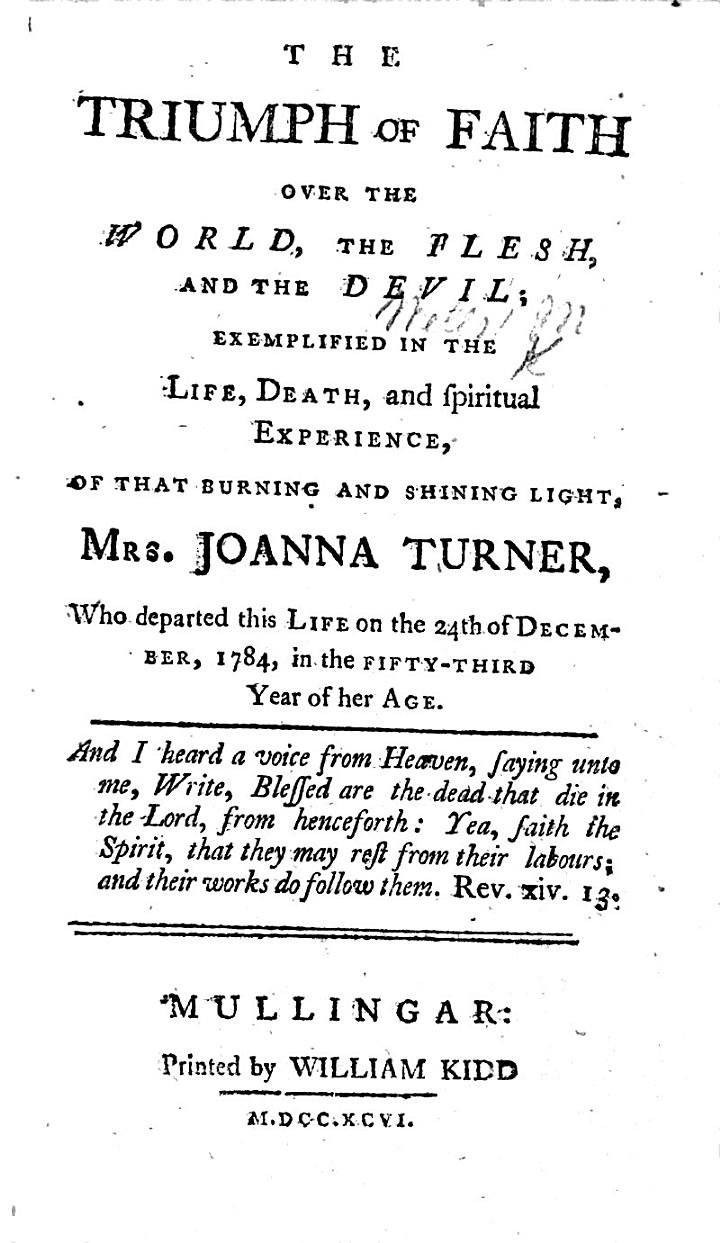 The Triumph of Faith over the World, the Flesh and the Devil; exemplified in the life ... of ... Mrs. Joanna Turner, etc
