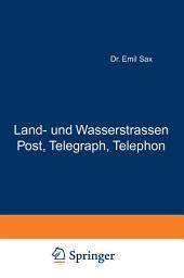 Land- und Wasserstrassen Post, Telegraph, Telephon: Zweiter Band