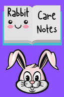 Rabbit Care Notes