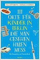111 Orte f  r Kinder in Berlin  die man gesehen haben muss PDF