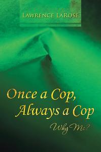 Once a Cop  Always a Cop Book