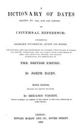 A Dictionary of Dates Relating to All Ages and Nations: For Universal Reference; Comprehending Remarkable Occurrences, Ancient and Modern ...particularly of the British Empire