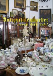 Antiquitätenmarder: ... noch lebe ich