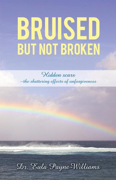 Download Bruised but Not Broken Book
