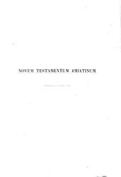 Codex Amiatinus. Novum Testamentum Latine interprete Hieronymo, ex celeberrimo codice Amiatino ... Nunc primum edidit C. Tischendorf ... Accedit tabula lapidi incisa. Editio ... repetita, etc